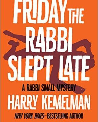 Friday the Rabbi slept late, de Harry Kemelman