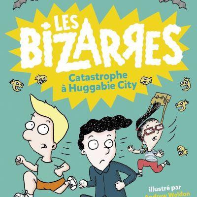 Les Bizarres, tome 1: Catastrophe à Huggabie City - Adam Cece