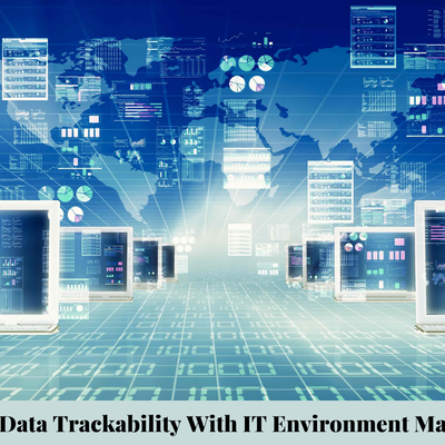 Channelize The Data Trackability With IT Environment Management Tools
