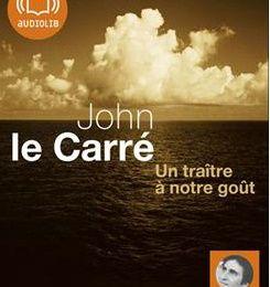 UN TRAITRE A NOTRE GOÛT, de John LE CARRE