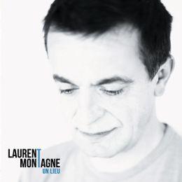Laurent Montagne - Un lieu