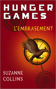 SUZANNE COLLINS – HUNGER GAMES T2 L'EMBRASEMENT