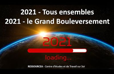 2021 Tous ensembles - 2021 Le Grand Bouleversement !