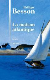 La maison atlantique/ Philippe BESSON