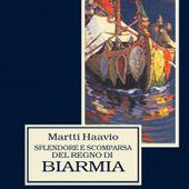 Splendore e scomparsa del regno di Biarmia. Martti Haavio