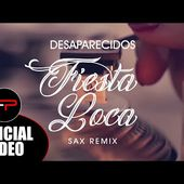 Desaparecidos - Fiesta Loca 2.0 (Sax Remix) Official Music Video