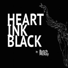 "Butch McKoy - ""heart ink black"" (2016)"