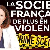 La société française de plus en plus violente ?... Avec Laurence Marchand-Taillade