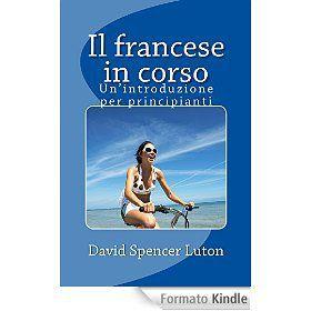 Il francese in corso: Un'introduzione per principianti