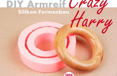 "DIY Armreif Silikon-Formenbau ""Crazy Harry"""