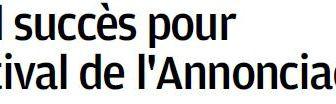 """""""GRAND SUCCES POUR LE FESTIVAL DE L'ANNONCIADE"""" DANS LA PROVENCE"""
