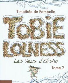 Timothée de Fombelle - Les Yeux d'Elisha (Tobie Lolness, T2)
