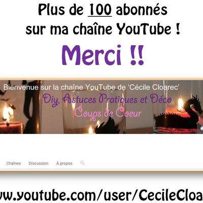 Plus de 100 abonnés sur ma chaîne YouTube : MERCI !