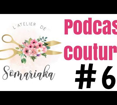 PODCAST COUTURE #6 - Mes créations FEMME