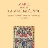Marie appelée la Magdaléenne - Entre Traditions et Histoire : Ier-VIIIe siècle (présentation et recensions) - thierry-murcia-recherches-historico-bibliques.over-blog.com