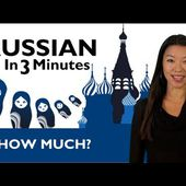 Learn Russian - Russian in Three Minutes - How Much? - LINGUE SENZA SFORZO