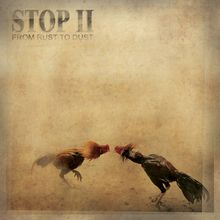 """Stop II - """"from rust to dust"""" (2016)"""
