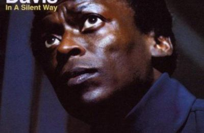 Miles Davis In a silent way (Columbia, 1969)