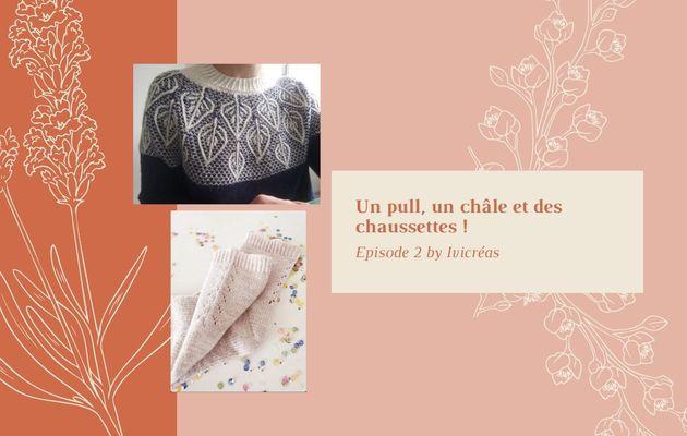 Podcast n°2 : Un pull, un châle et des chaussettes !