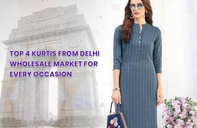 Trending Kurtis From Delhi Wholesale Market For Every Occasion