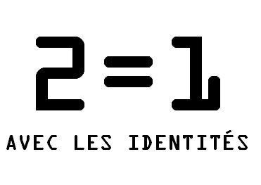 2=1 avec les identités en OCR A.