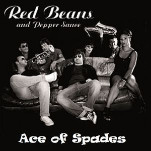 Red Beans and Pepper Sauce : Ace of Spades
