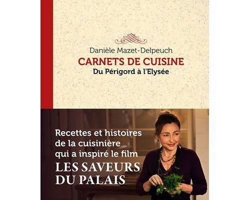 Carnets de cuisine, du Périgord à l'Elysée