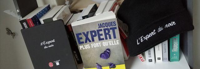 PLUS FORT QU'ELLE de Jacques EXPERT