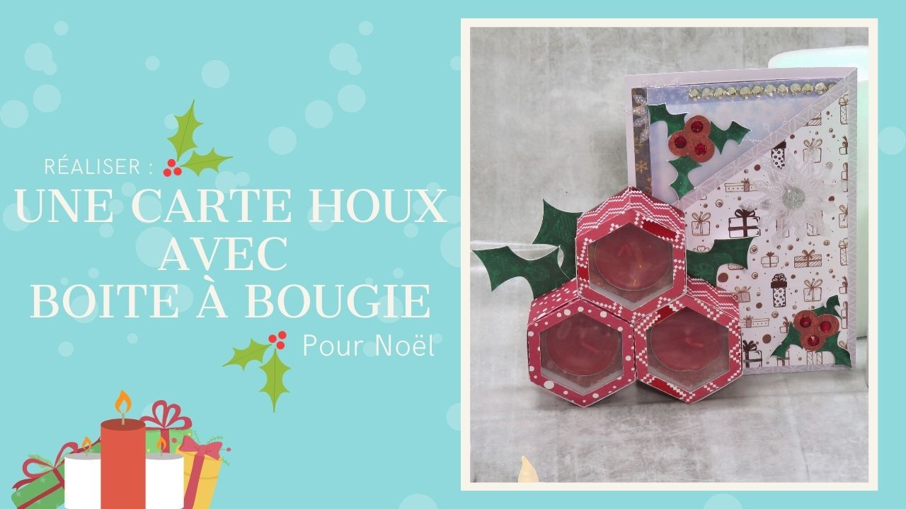 Carte - Scan N Cut - SDX1200 - Boite - Bougie - Houx - Strass - Perforation - Hexagone - Flocons - Papiers - Parchemin