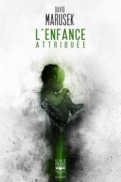 L'ENFANCE ATTRIBUEE de David Marusek