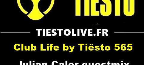 Club Life by Tiësto 565 - Julian Calor guestmix - january 26, 2018