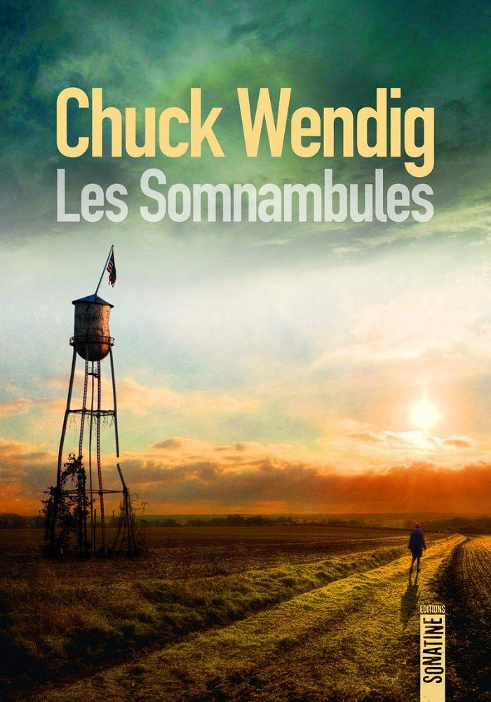 Les Somnambules - Chuck WENDIG (Wanderers, 2019), traduction de Paul Simon BOUFFARTIGUE, Sonatine, 2021, 1174 pages