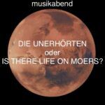 22.5. musikabend feat. Alan Lomax Blog - DIE UNERHÖRTEN oder IS THERE LIFE ON MOERS?