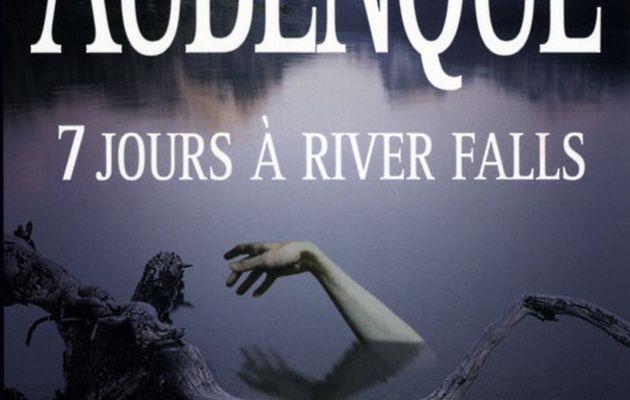 7 jours à River Falls, d'Alexis Aubenque
