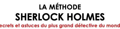[ACTUALITE] Ynnis Editions - La Méthode Sherlock Holmes Le 10 Février en librairie