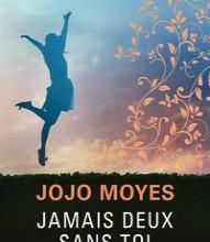 """Un livre à savourer : """"Jamais deux sans toi"""" de Jojo Moyes..."""