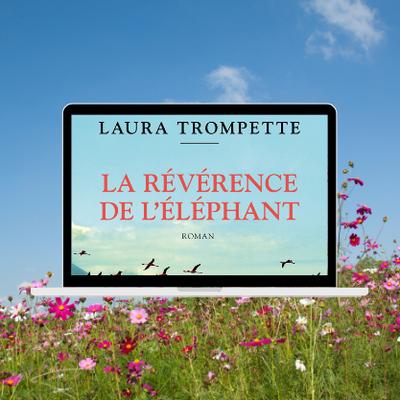 La révérence de l'éléphant - Laura Trompette