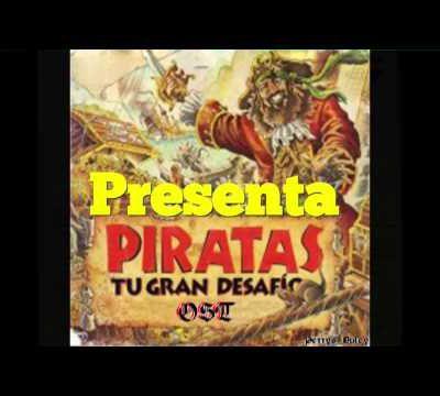 [OST] Piratas, tu gran desafío:...