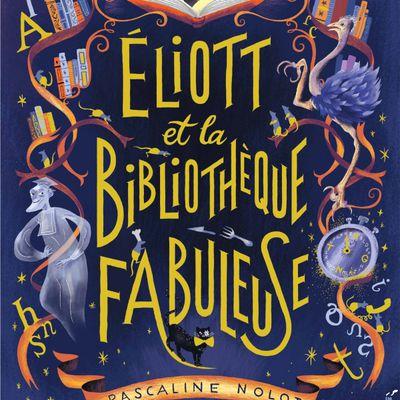 [Roman] Eliott et la bibliothèque fabuleuse - P. Nolot