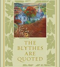 The Blythes are quoted - Lucy Maud Montgomery
