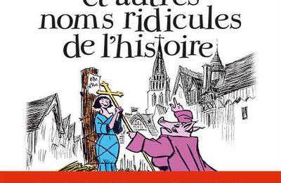 L'évêque Cauchon et autres noms ridicules de l'histoire, de Bruno Fuligni