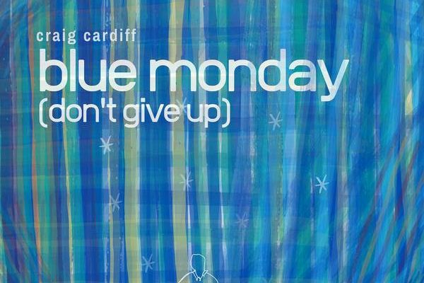 💿 Craig  Cardiff • Blue Monday (Don't Give Up)