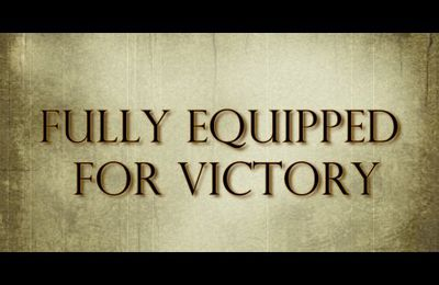 """Re-release from 2015 """"FULLY EQUIPPED FOR VICTORY'"""