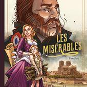 Les Misérables - Fantine. D'après Victor HUGO. Maxe L'HERMENIER, Looky et Siamh 2019 (BD) - VIVRELIVRE