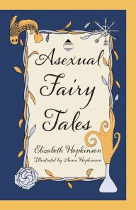 Downloads free books online Asexual Fairy Tales