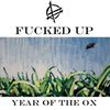 Fucked Up : New songYear of the Ox