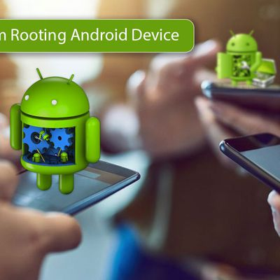 Benefits you gain from Rooting your Android device