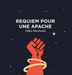 Requiem pour une Apache de Gilles Marchand