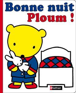 Les joujoux de Ploum et Bonne nuit Ploum !