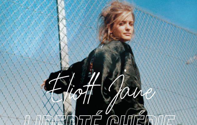 💿 Eliott Jane • Liberté Chérie